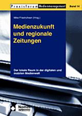 Medienzukunft und regionale Zeitungen © Nomos